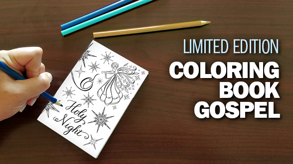 Share Jesus this Christmas with the Newest Limited Edition Coloring Book Gospel Design!