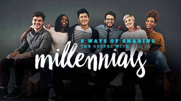 Learn how to share your faith with millennials! Read More >