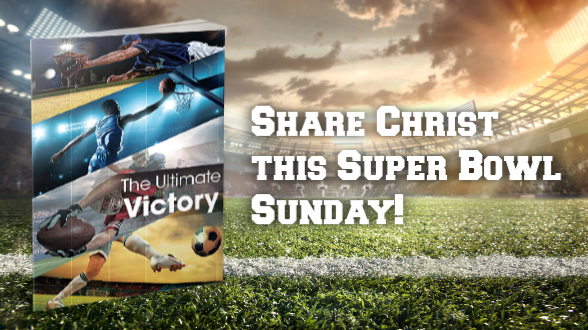 Super Bowl Sunday is February 3rd! Get equipped to share the ultimate victory today >>