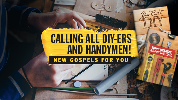Calling all DIY-ers and handymen! NEW Gospels for you >>