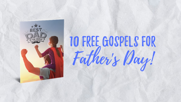 Score 10 FREE Best Dad Gospels for Father's Day sharing with your next Gospel order! Learn more »