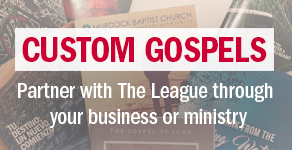 Custom Gospels: Partner with The League through your business or ministry