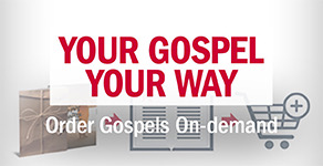 Your Gospel Your Way: Order Gospels on-demand