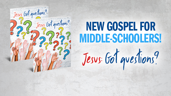 """Learn more about our NEW Gospel for middle-schoolers! """"Jesus: Got Questions?"""""""