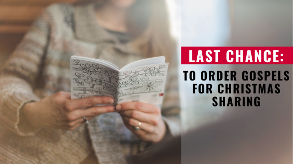 Don't forget to upgrade your shipping to UPS to receive your Gospels in time for Christmas sharing! See the deadlines and order your Gospels today >>