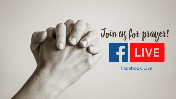 Join us for community prayer each Thursday on Facebook Live at 11 am EST.